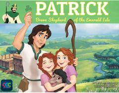 Patrick Brave Shepherd of the Emerald Isle