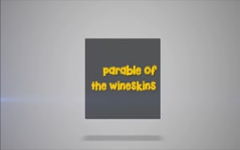 02 - The Parable of The Wineskins