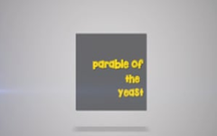 09- The Parable of The Yeast