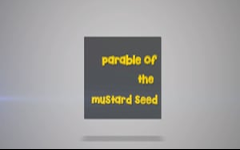 08 - The Parable of The Mustard Seed