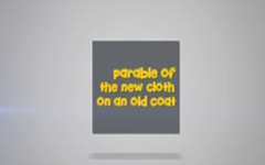 01 - The Parable of the New Patch on an Old Cloth