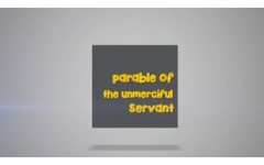 32 - The Parable of The Unmerciful Servant