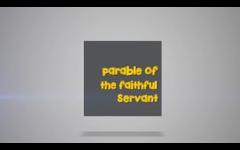 31 - The Parable of The Faithful Servant