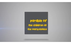 26 - The Parable of The Children At Marketplace