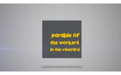 23 - The Parable of The Workers In The Vineyard