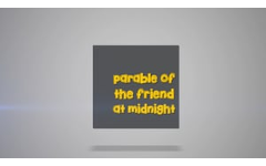 22 -  The Parable of The Friend At Midnight