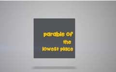 15 - The Parable of The Lowest Place