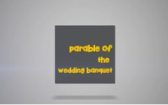 14 -  The Parable of The Wedding Banquet