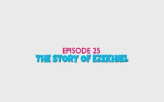 25 - The Story of Ezekiel