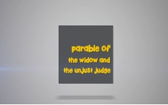 20-The Parable of The Widow and The Unjust Judge