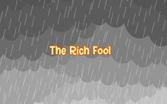 05 - The Rich Fool