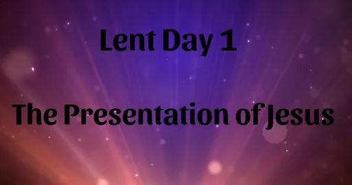 Lent 01 - The Presentation of Jesus