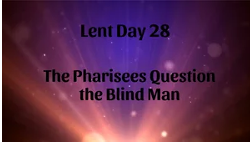 The Pharisees Question the Blind Man