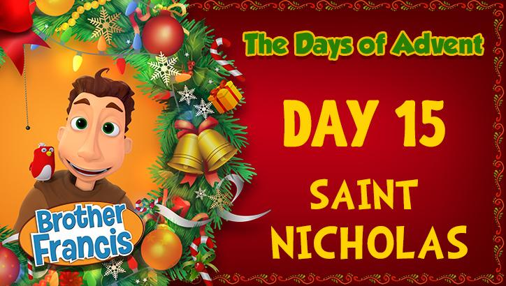 Brother Francis - Advent Day 15 - Saint Nicholas