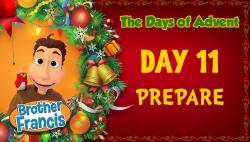 Brother Francis - Advent Day 11 - Prepare
