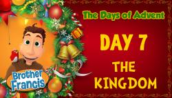 Brother Francis - Advent Day 7 - The Kingdom