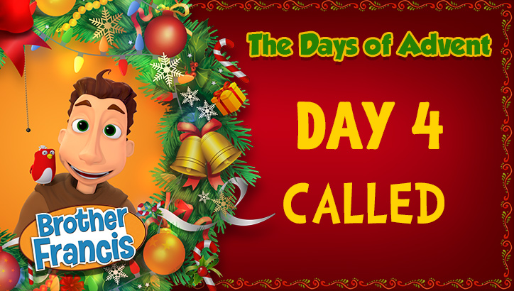 Brother Francis - Advent Day 4 - Called
