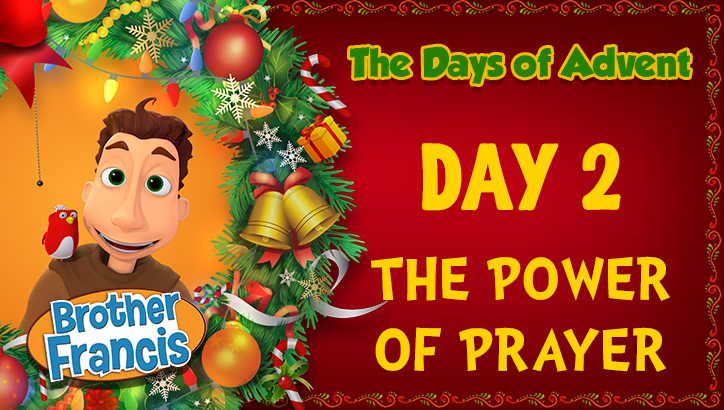 Brother Francis - Advent Day 2 - The Power of Prayer