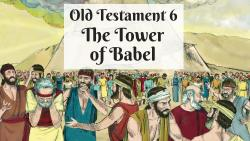 OT 006 - The Tower of Babel