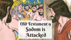 OT 009 - Sodom is Attacked