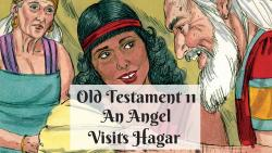 OT 011 - An Angel Visits Hagar
