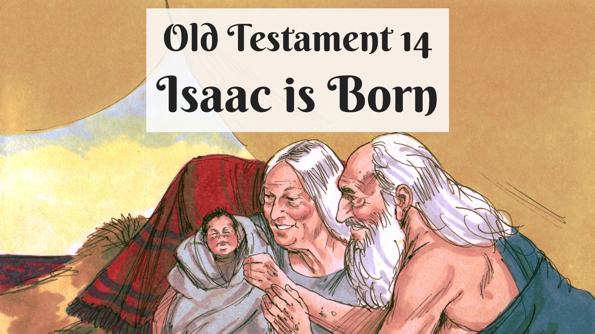 OT 014 - Isaac is Born