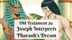 OT 029 - Joseph Interprets Pharaoh's Dream
