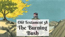 OT 038 - The Burning Bush