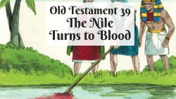 OT 039 - The Nile Turns to Blood