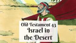 OT 043 - Israel in the Desert