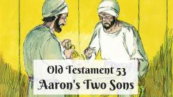 OT 053 - Aaron's Two Sons