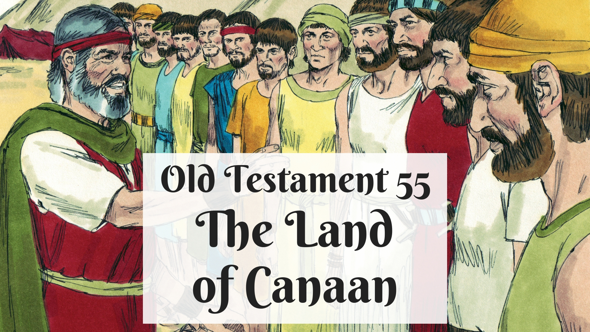 OT 055 - The Land of Canaan