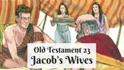 OT 023 - Jacob's Wives
