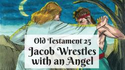 OT 025 - Jacob Wrestles with an Angel