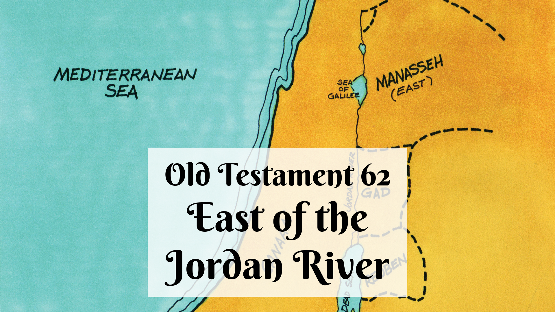 OT 062 - East of the Jordan River