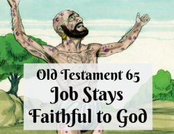 OT 065 - Job Stays Faithful to God