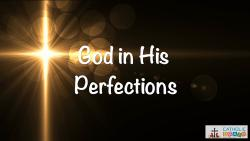 02 - God in His Perfections