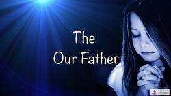 38 - The Our Father