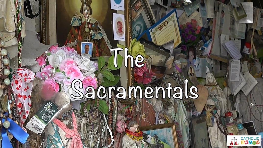 36 - The Sacramentals