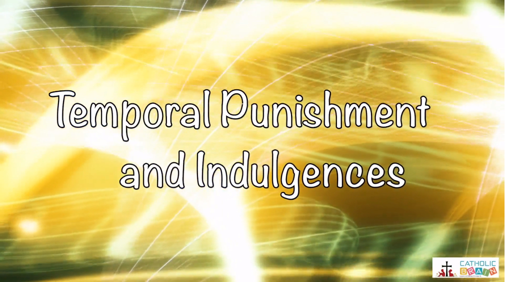 33 - Temporal Punishment and Indulgences
