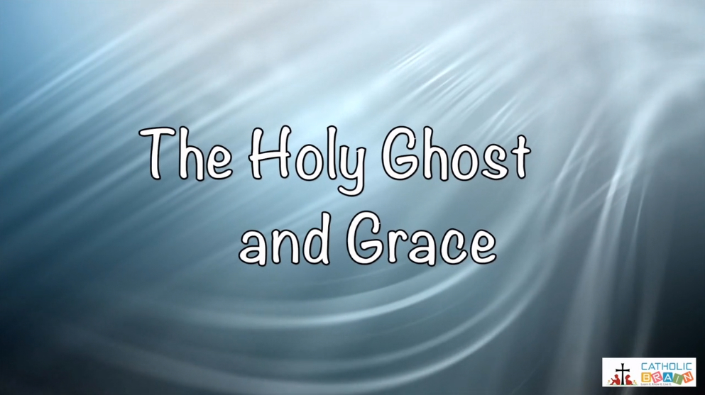 09 - The Holy Ghost and Grace