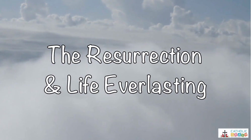 14 - The Resurrection and Life Everlasting