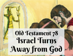 OT 078 - Israel Turns Away from God