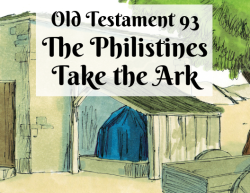 OT 093 - The Philistines Take the Ark