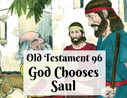 OT 096 - God Chooses Saul