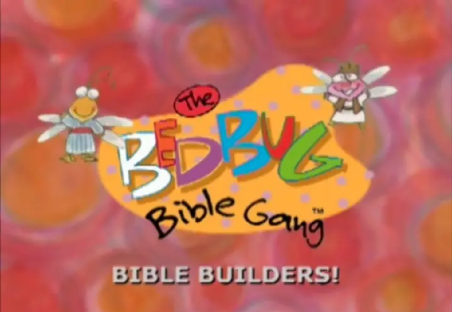 Bedbug Bible Gang - Bible Builders!