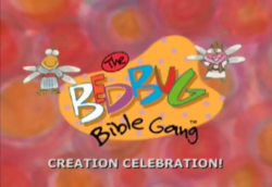 Bedbug Bible Gang - Creation Celebration!
