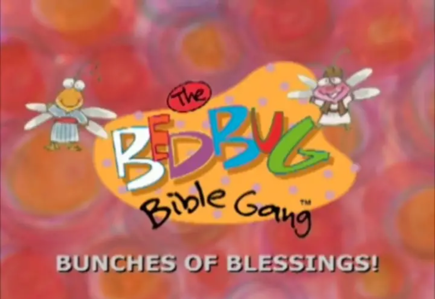 Bedbug Bible Gang - Bunches Of Blessings!