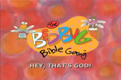 Bedbug Bible Gang - Hey, That's God!