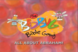 Bedbug Bible Gang - All About Abraham!